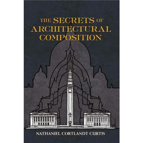The Secrets of Architectural Composition (【按需印刷】)