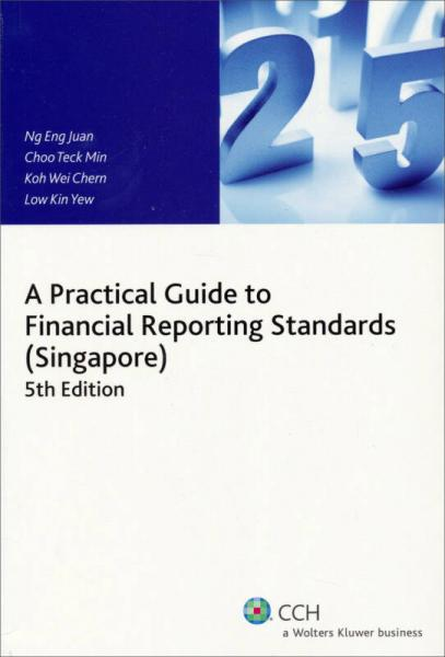 A Practical Guide to Financial Reporting Standards in Singapore (5th Edition)