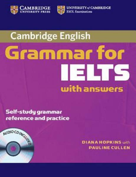 Cambridge Grammar for IELTS: with answers [With CD]
