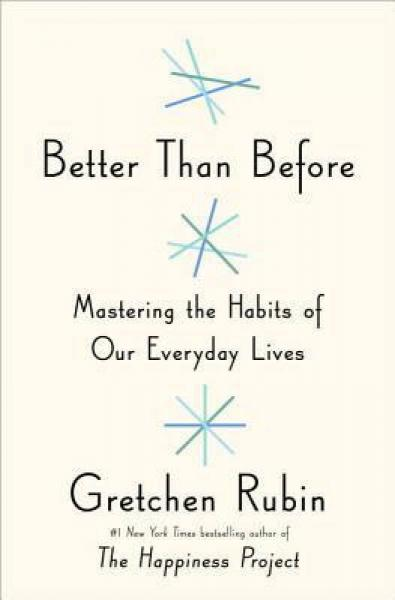 Better Than Before  Mastering the Habits of Our