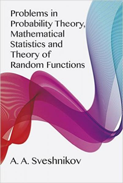 Problems in Probability Theory, Mathematical Sta