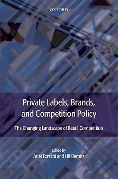 Private Labels, Brands, and Competition Policy: