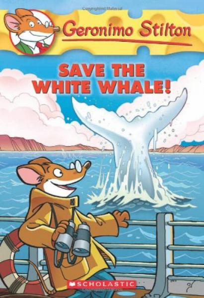 Save the White Whale! (Geronimo Stilton, No. 45)老鼠记者#45: 拯救大白鲸