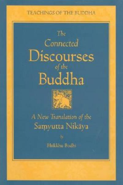 The Connected Discourse of the Buddha: A Transla