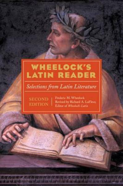 Wheelocks Latin Reader, 2e: Selections from Latin Literature 锛�The Wheelocks Latin Series锛�