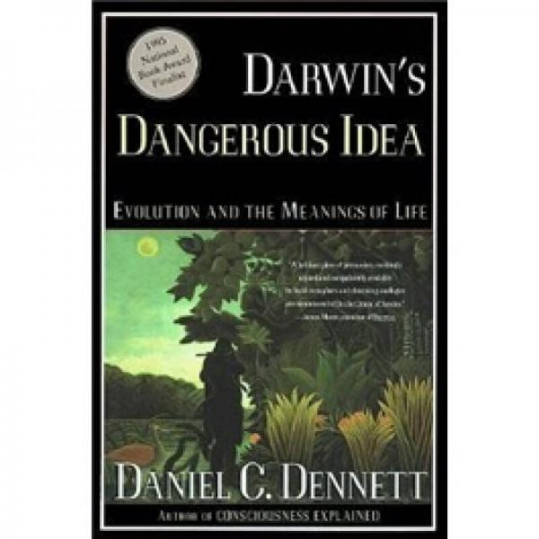 Darwins Dangerous Idea: Evolution and the Meanings of Life