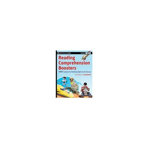 Reading Comprehension Boosters: 100 Lessons For Building Higher-Level Literacy, Grades 3-5 9780470399927