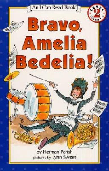 Bravo, Amelia Bedelia! (I Can Read, Level 2)[干得漂亮,阿米莉亚·贝迪利亚!]