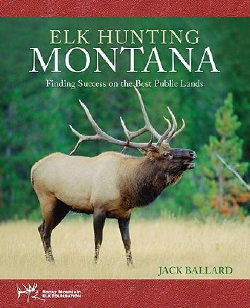 Elk Hunting Montana: Finding Success on the Best Public Lands