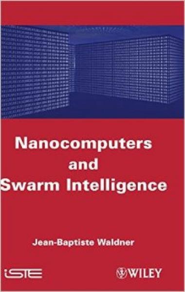 Nanocomputers and Swarm Intelligence (ISTE)
