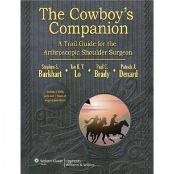 The Cowboys Companion: A Trail Guide for the Arthroscopic Shoulder Surgeon
