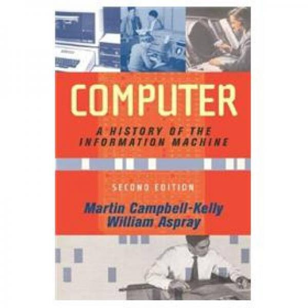 Computer: A History of the Information Machine (Sloan Technology)
