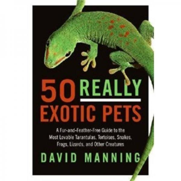 50 Really Exotic Pets