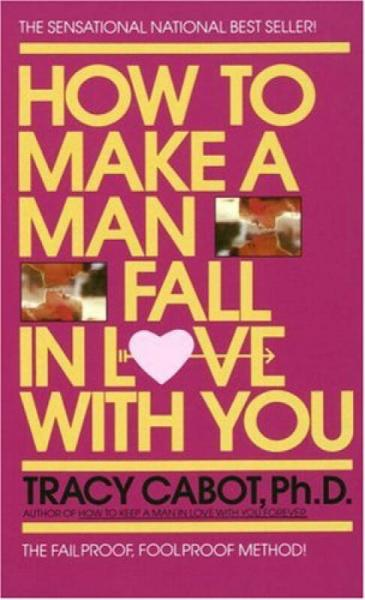 How to Make a Man Fall in Love with You  The Fai