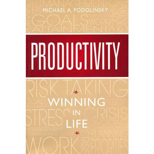 PRODUCTIVITY: WINNING IN LIFE