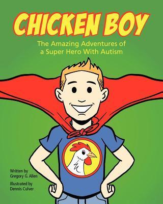 ChickenBoy:TheAmazingAdventuresofaSuperHerowithAutism