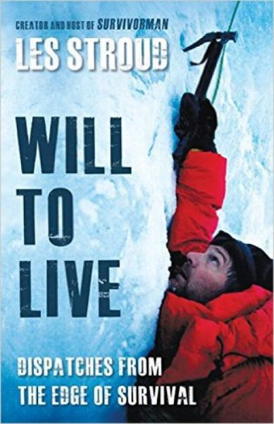 Will To Live  Les Stroud Relives The Greatest Su