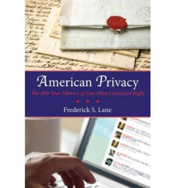 American Privacy  The 400-Year History of Our Mo