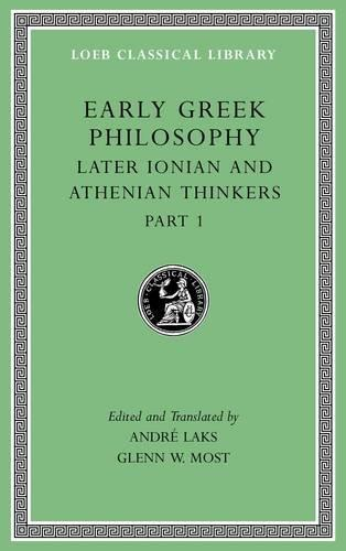 Early Greek Philosophy, Volume VI - Later Ionian and Athenian Thinkers, Part 1