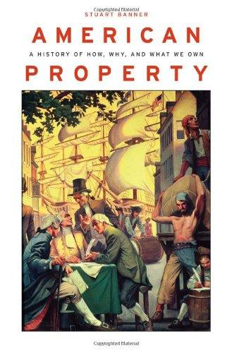 American Property: A History of How, Why, and What We Own