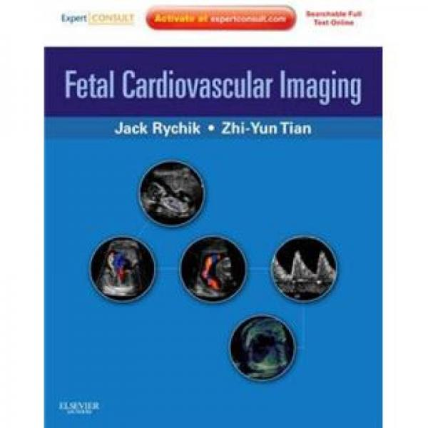 Fetal Cardiovascular Imaging: A Disease Based Approach 胎儿心血管影像学:基于疾病的方法