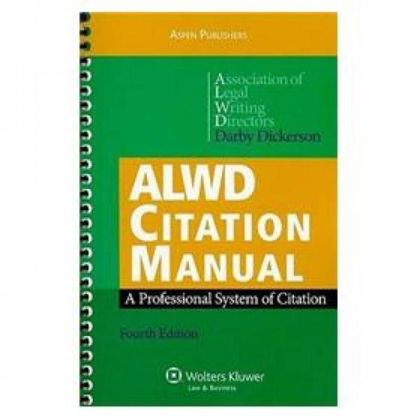 ALWD Citation Manual: A Professional System of Citation, Fourth Edition(Spiral-bound)