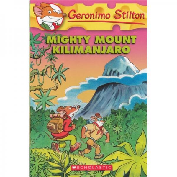 Geronimo Stilton #41: Mighty Mount Kilimanjaro  老鼠记者41:巍峨的乞力马扎罗山