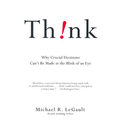 Think!: Why Crucial Decisions Cant Be Made in the Blink of an Eye思考/三思而后行