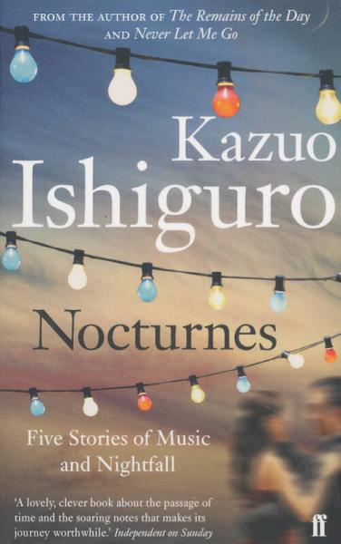 Nocturnes: Five Stories of Music and Nightfall 夜曲 2017诺贝尔文学奖得主作品