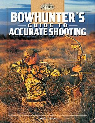 BowhuntersGuidetoAccurateShooting