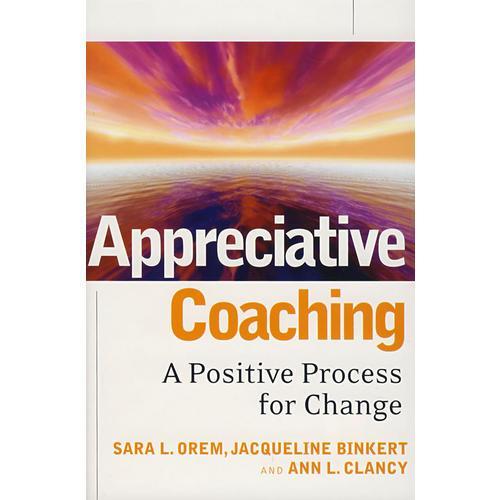 在职辅导培训赏析:变革的积极过程 Appreciative Coaching