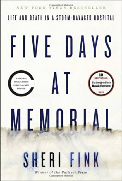 Five Days at Memorial  Life and Death in a Storm