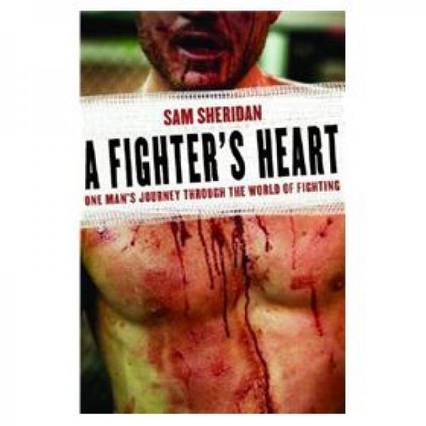 A Fighters Heart: One Mans Journey Through the World of Fighting