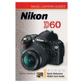 Magic Lantern Guides: Nikon D60