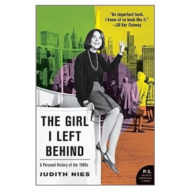 The Girl I Left Behind: A Personal History of the 1960s (P.S.)