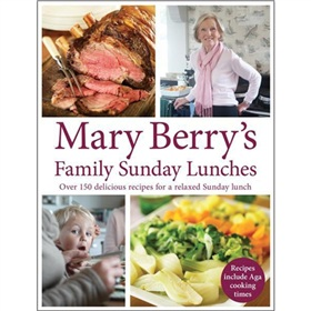Mary Berrys Family Sunday Lunches