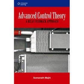 Advanced Control Theory: A Relay Feedback Approach