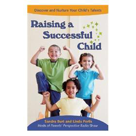 Raising a Successful Child: Discover and Nuture Your Childs Talents