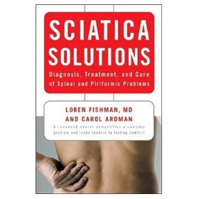 Sciatica Solutions: Diagnosis, Treatment and Cure of Spinal and Piriformis Problems
