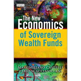 The New Economics of Sovereign Wealth Funds (The Wiley Finance Series)