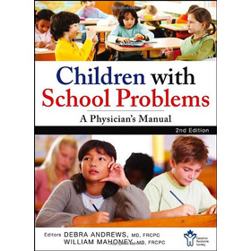 Children With School Problems: A Physicians Manual