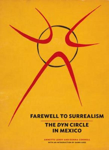 FarewelltoSurrealism:TheDynCircleinMexico