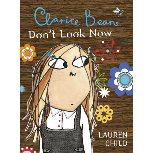 Clarice Bean: Clarice Bean, Dont Look Now小豆芽:现在别看(《查理和劳拉》姊妹篇)