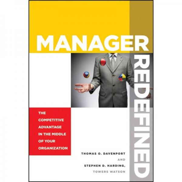 The Manager Redefined: The Competitive Advantage in the Middle of Your Organization[重新定义管理者]