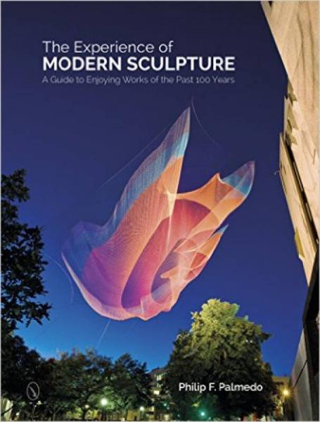 THE EXPERIENCE OF MODERN SCULPTURE: A Guide to E