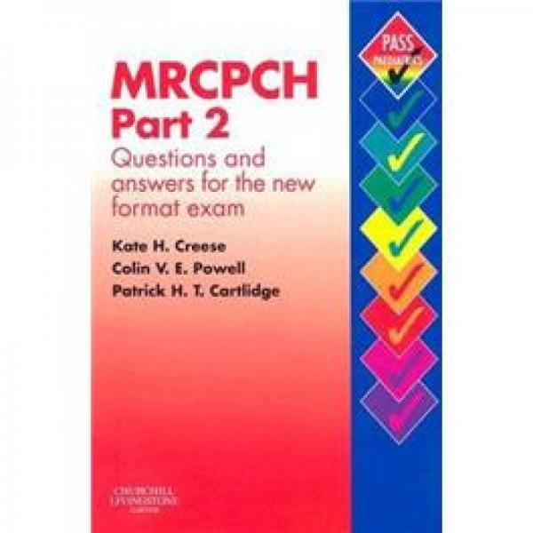 MRCPCH Part 2: Questions and Answers for the New Format ExamMRCPCH第二部分:新型考试问答