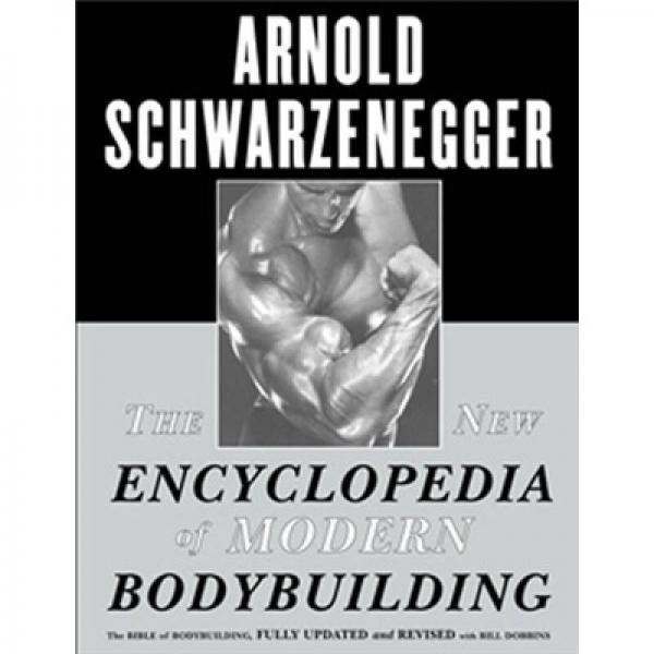 The New Encyclopedia of Modern Bodybuilding 新现代体形百科