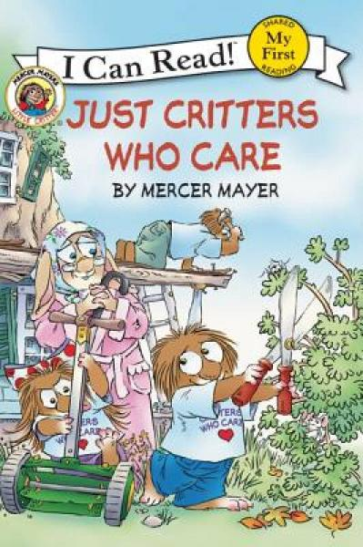 Little Critter: Just Critters Who Care (My First I Can Read) 小怪物:照顾邻居的好孩子