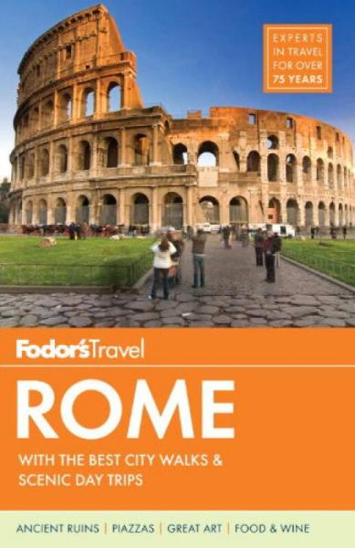 Fodors Rome: with the Best City Walks&Scenic Day Trips