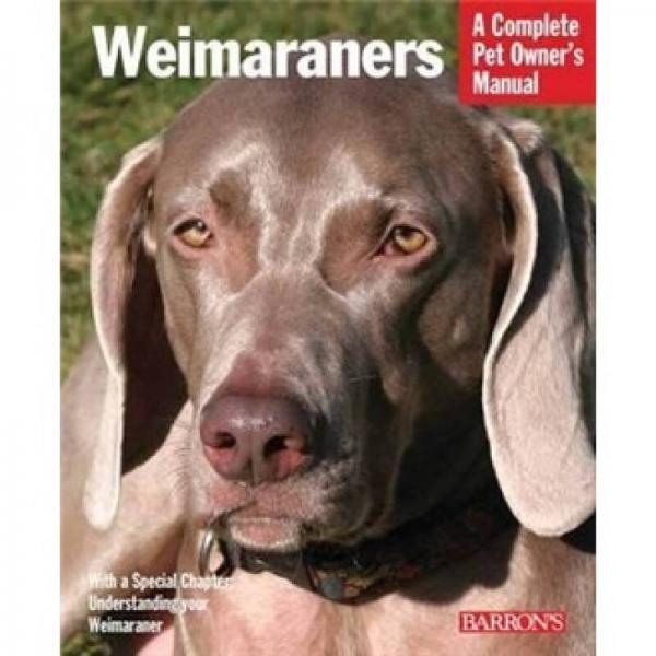 Weimaraners (Barrons Complete Pet Owners Manuals)